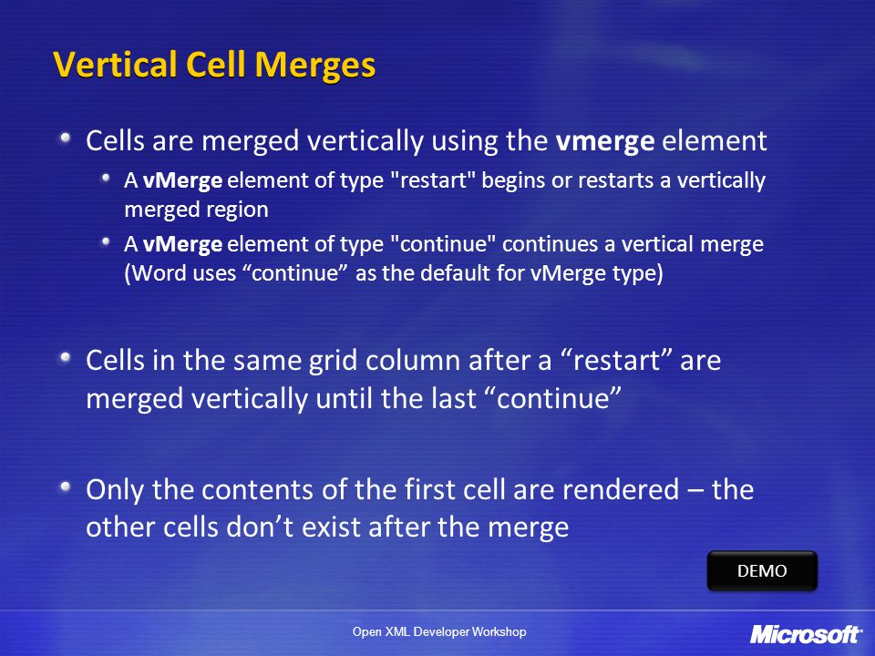 4/1/2017 Vertical Cell Merges. Cells are merged vertically using the vmerge element.