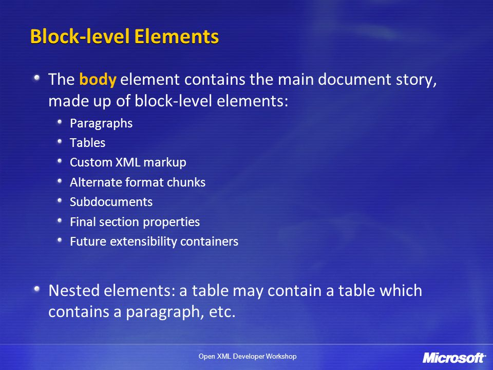 4/1/2017 Block-level Elements. The body element contains the main document story, made up of block-level elements: