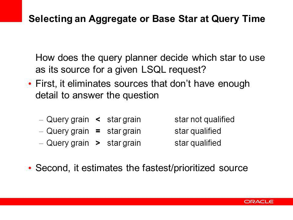 Selecting an Aggregate or Base Star at Query Time