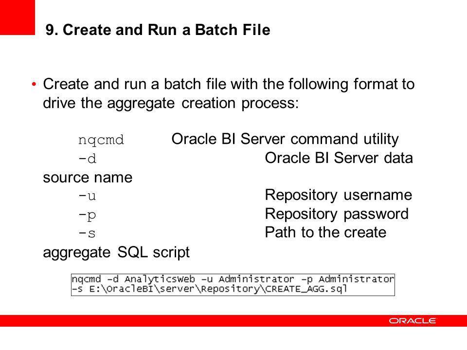 9. Create and Run a Batch File