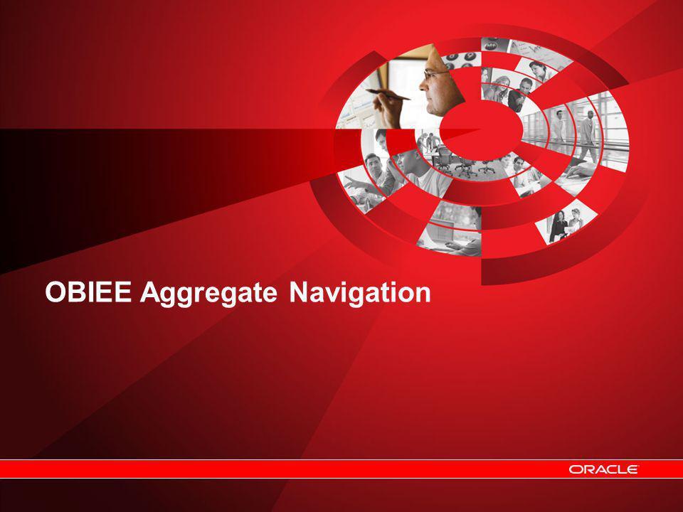OBIEE Aggregate Navigation