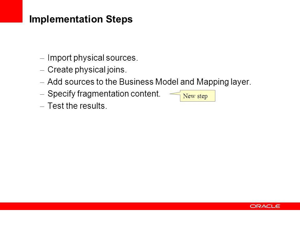 Implementation Steps Import physical sources. Create physical joins.