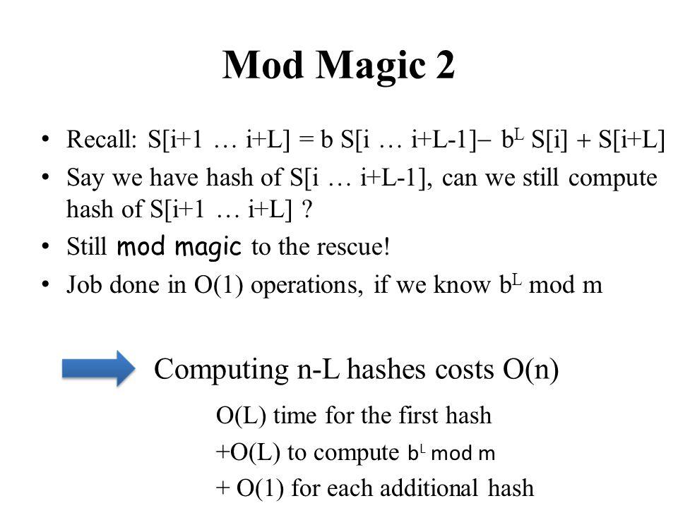Mod Magic 2 Computing n-L hashes costs O(n)