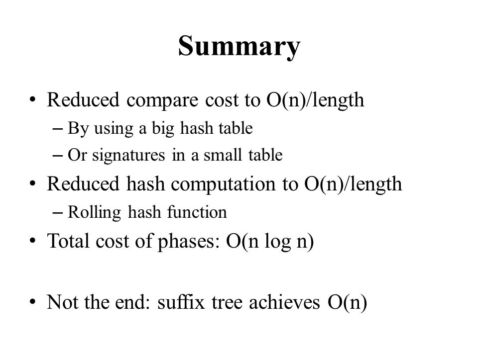 Summary Reduced compare cost to O(n)/length