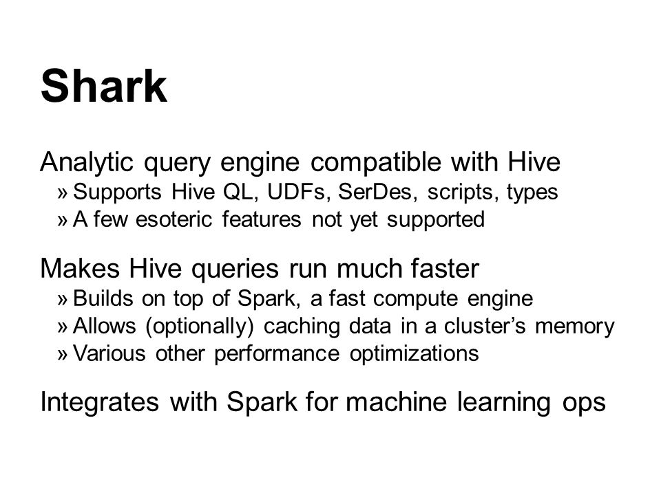 Shark Analytic query engine compatible with Hive