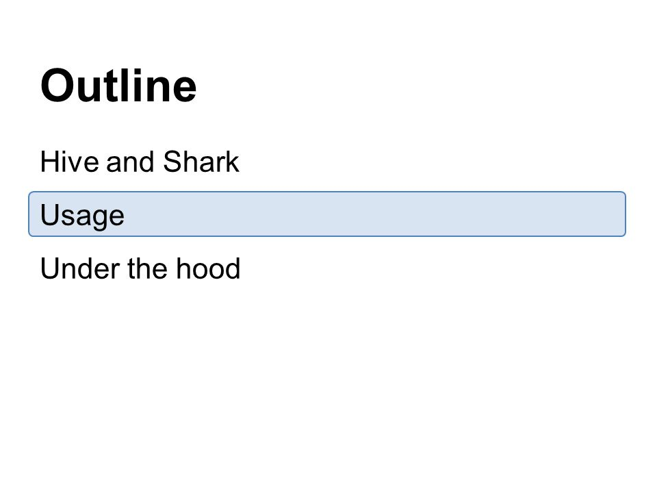 Outline Hive and Shark Usage Under the hood