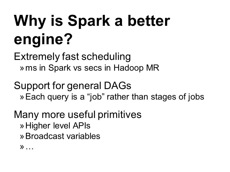Why is Spark a better engine