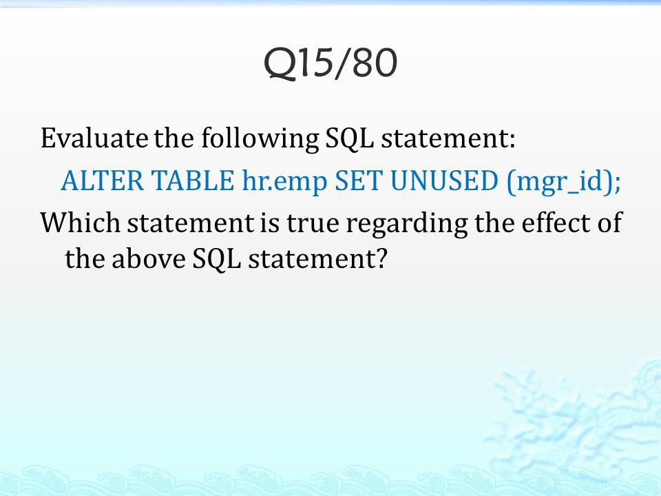 Q15/80 Evaluate the following SQL statement: