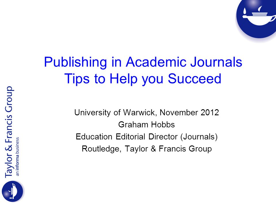 Publishing in Academic Journals Tips to Help you Succeed