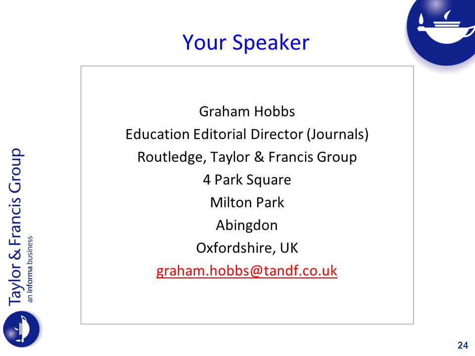 Your Speaker Graham Hobbs Education Editorial Director (Journals)