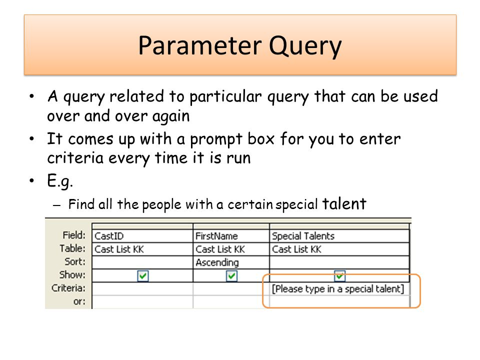 Parameter Query A query related to particular query that can be used over and over again.