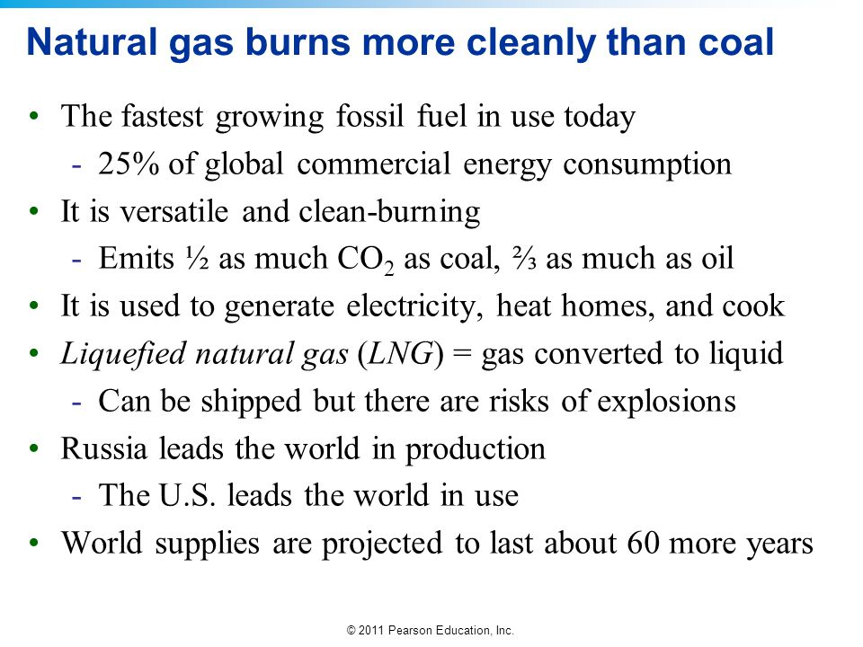 Natural gas burns more cleanly than coal