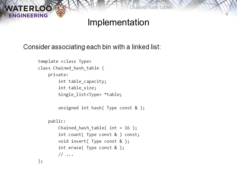Implementation Consider associating each bin with a linked list: