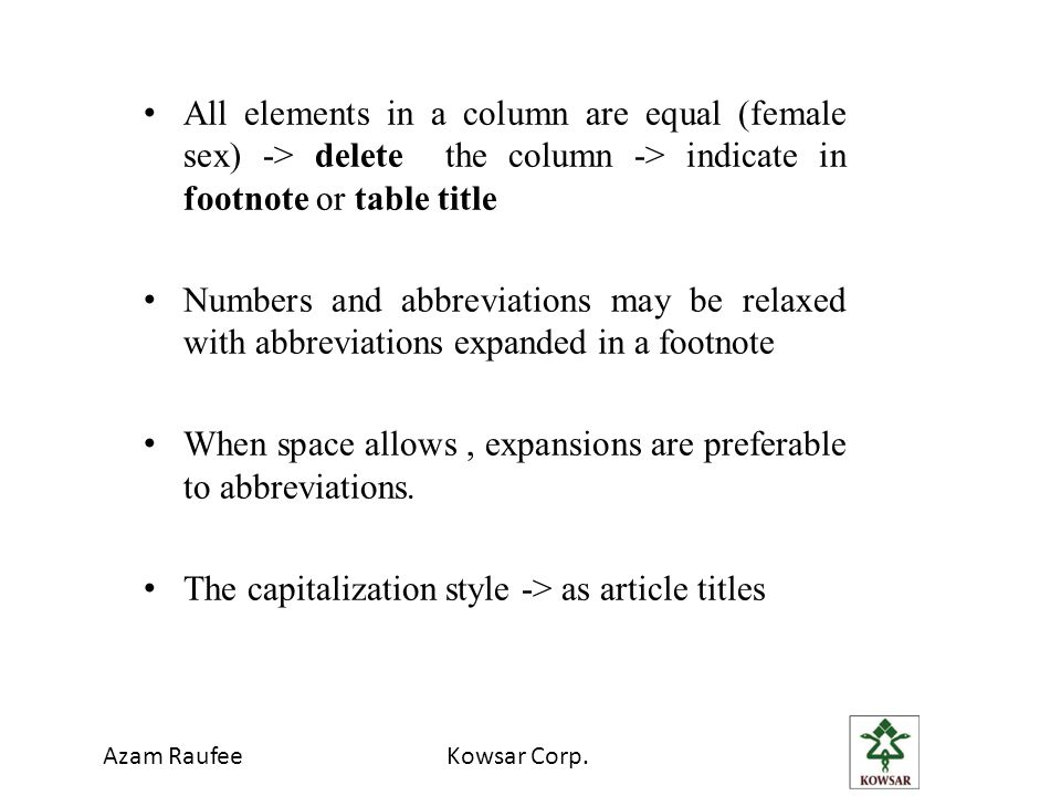 All elements in a column are equal (female sex) -> delete the column -> indicate in footnote or table title