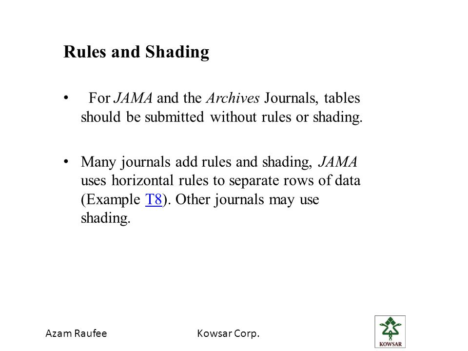 Rules and Shading For JAMA and the Archives Journals, tables should be submitted without rules or shading.