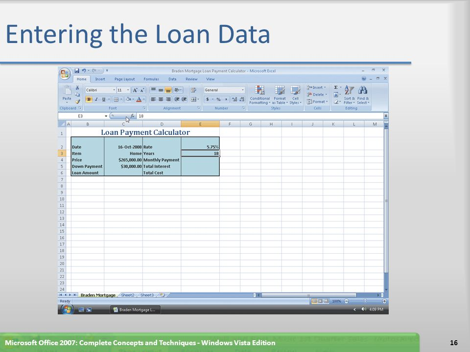 Entering the Loan Data Microsoft Office 2007: Complete Concepts and Techniques - Windows Vista Edition.