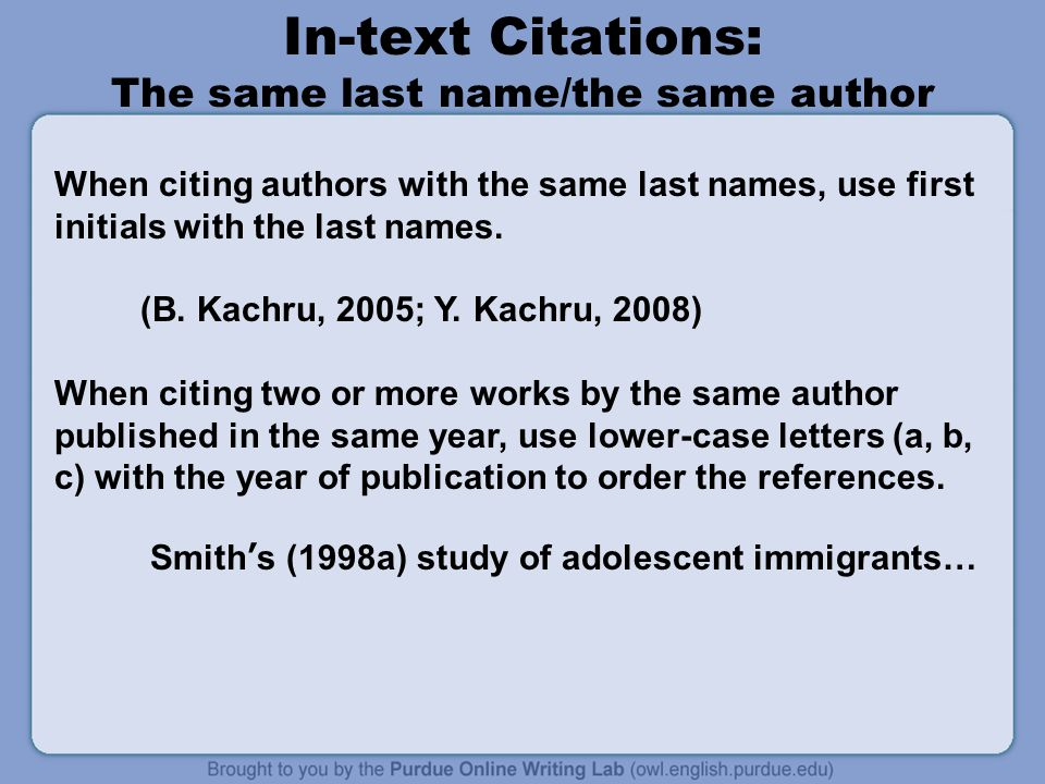 In-text Citations: The same last name/the same author
