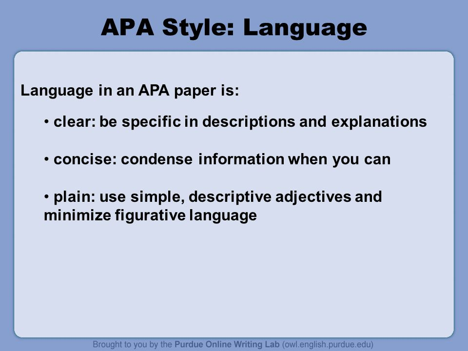APA Style: Language Language in an APA paper is: