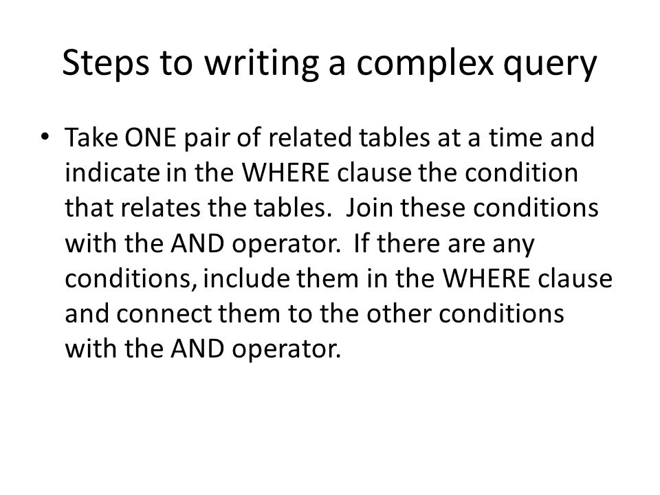 Steps to writing a complex query