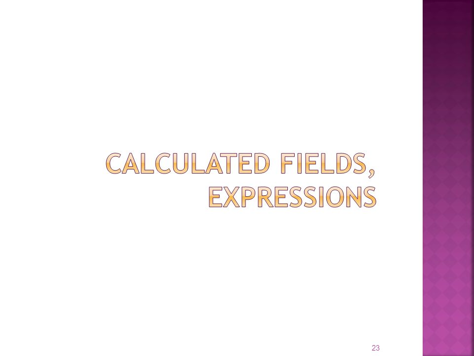 Calculated fields, expressions