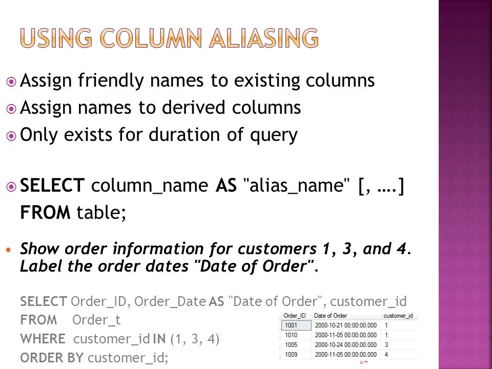 Using Column Aliasing Assign friendly names to existing columns