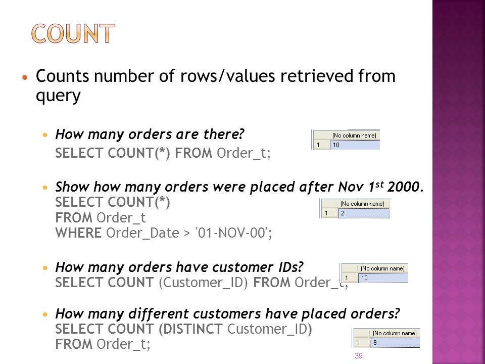 Count Counts number of rows/values retrieved from query