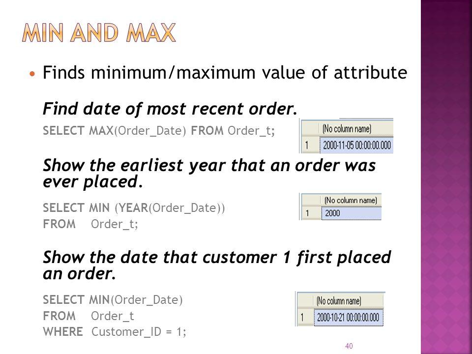 Min and Max Finds minimum/maximum value of attribute