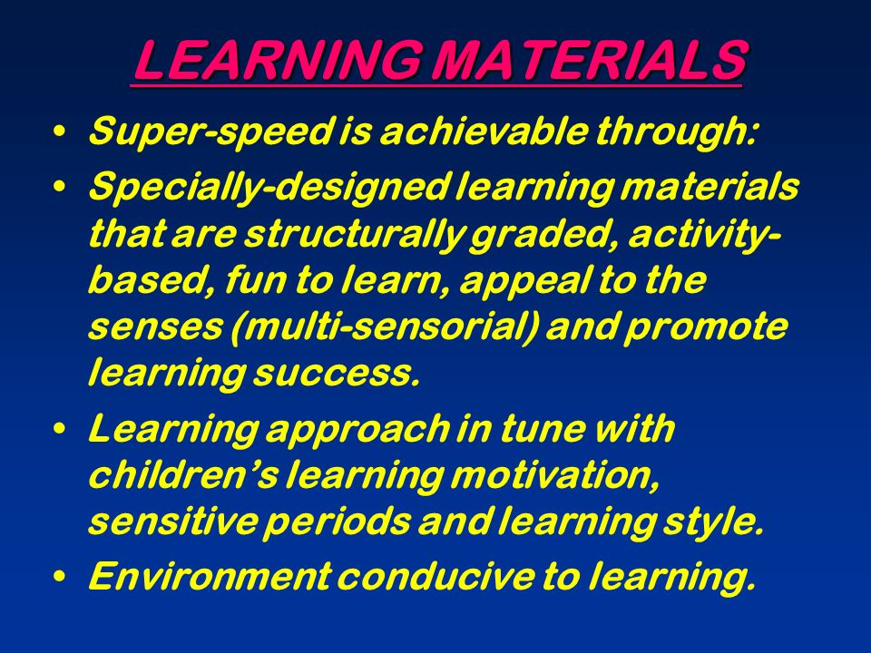 LEARNING MATERIALS Super-speed is achievable through: