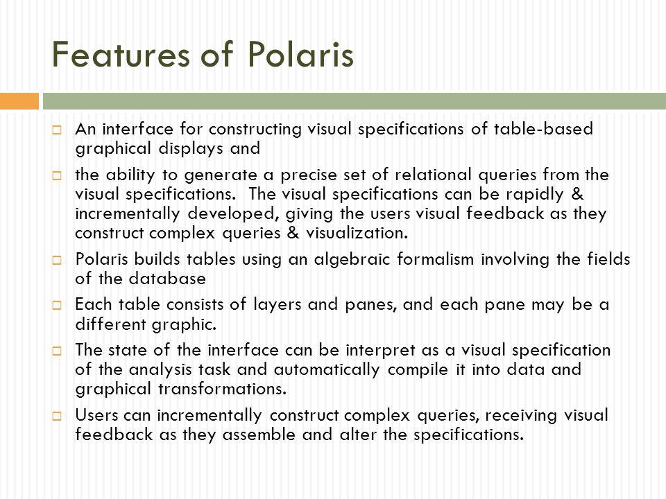 Features of Polaris An interface for constructing visual specifications of table-based graphical displays and.