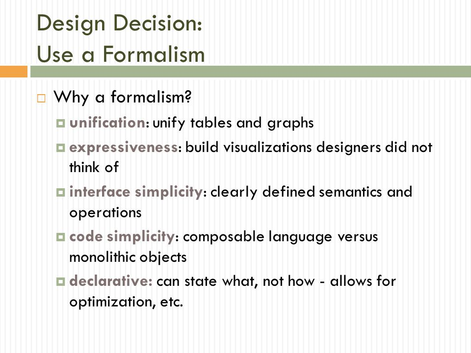 Design Decision: Use a Formalism