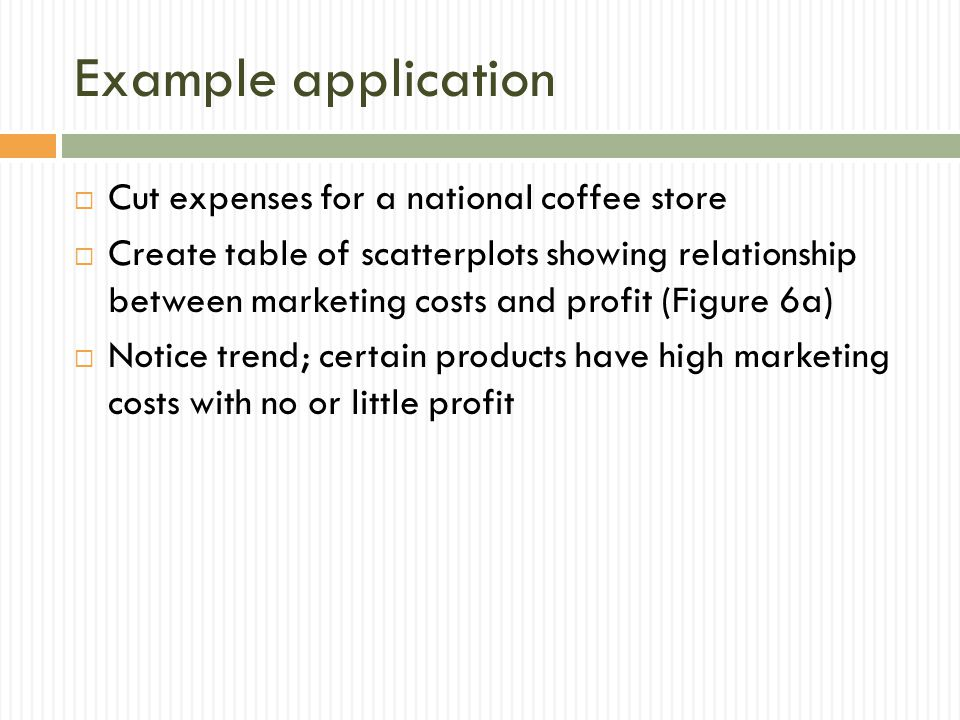 Example application Cut expenses for a national coffee store