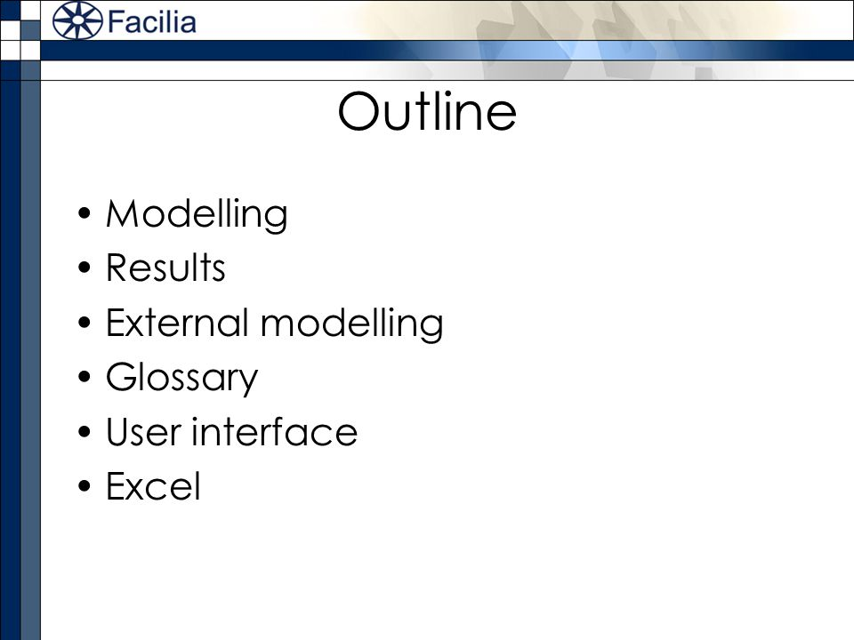 Outline Modelling Results External modelling Glossary User interface