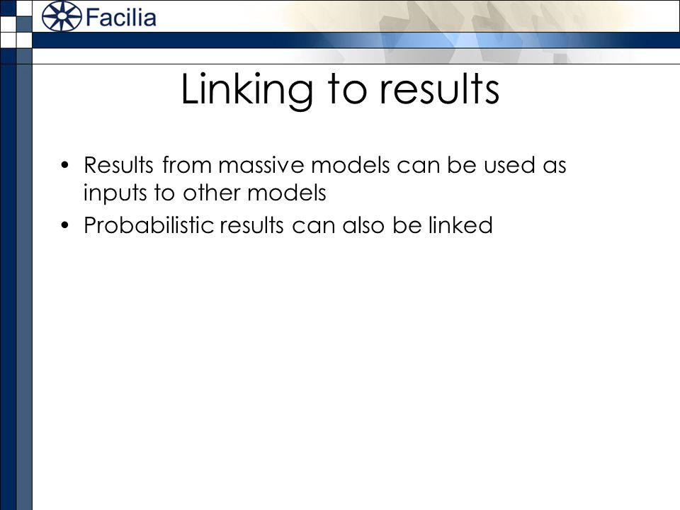Linking to results Results from massive models can be used as inputs to other models.