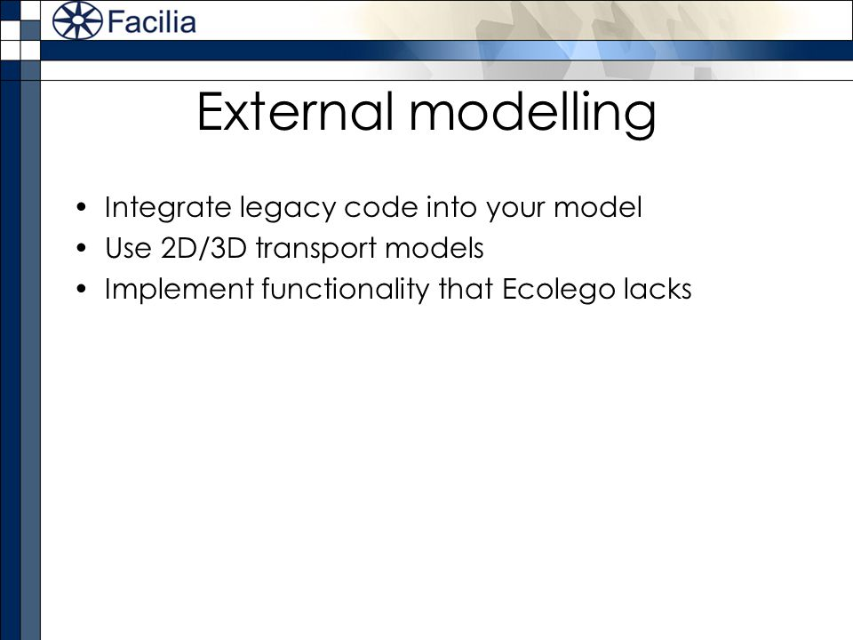 External modelling Integrate legacy code into your model