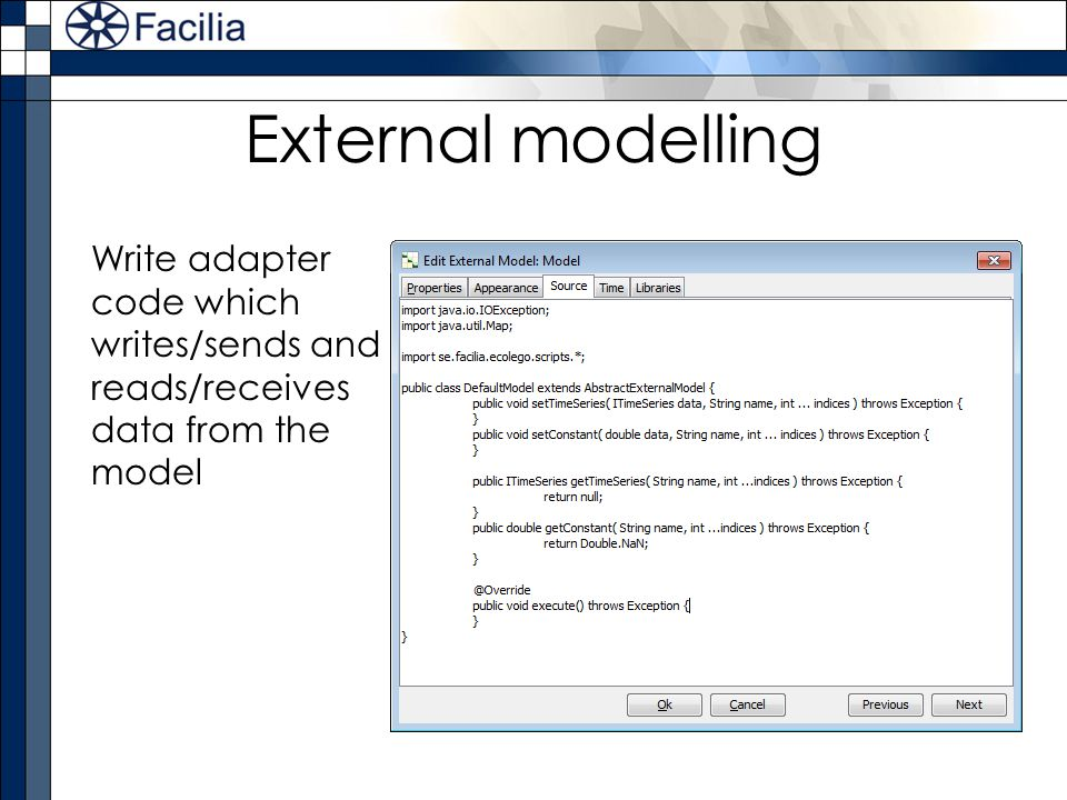 External modelling Write adapter code which writes/sends and reads/receives data from the model
