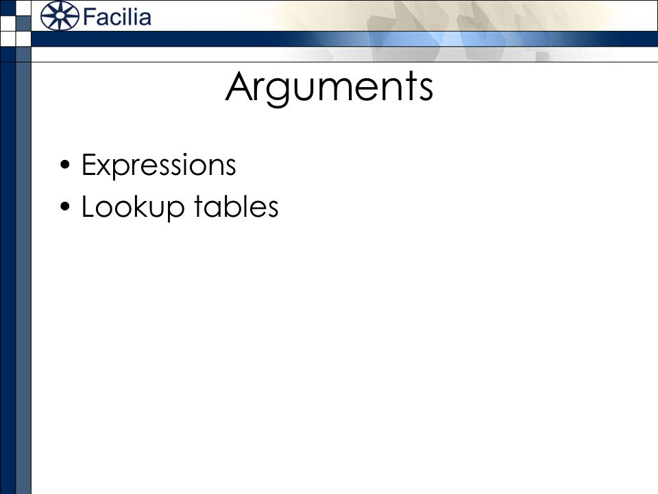 Arguments Expressions Lookup tables