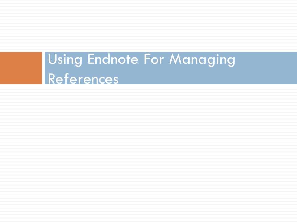 Using Endnote For Managing References