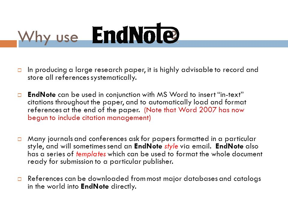Why use In producing a large research paper, it is highly advisable to record and store all references systematically.