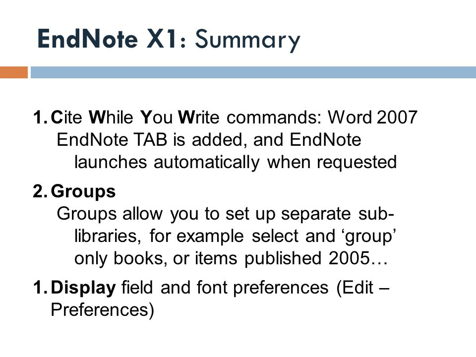 EndNote X1: Summary Cite While You Write commands: Word 2007