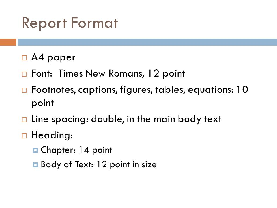 Report Format A4 paper Font: Times New Romans, 12 point