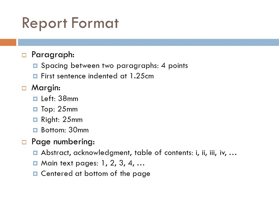 Report Format Paragraph: Margin: Page numbering: