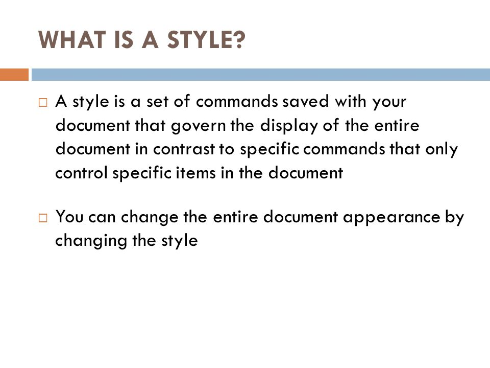 WHAT IS A STYLE