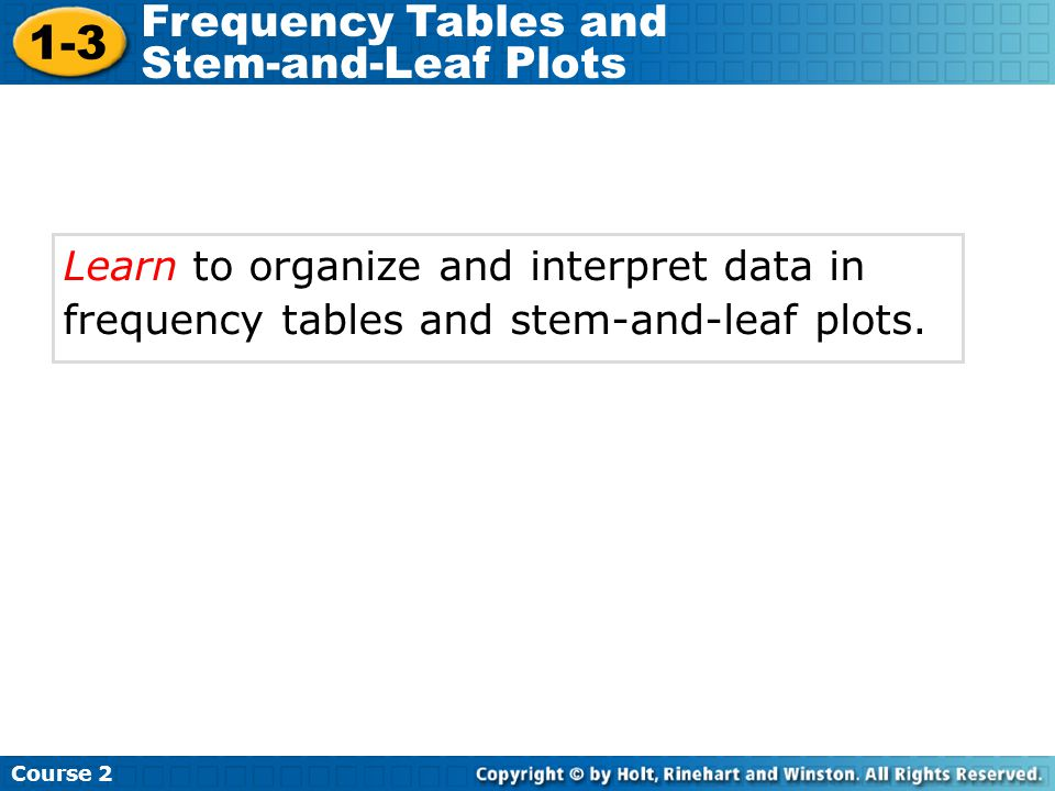 1-3 Frequency Tables and Stem-and-Leaf Plots