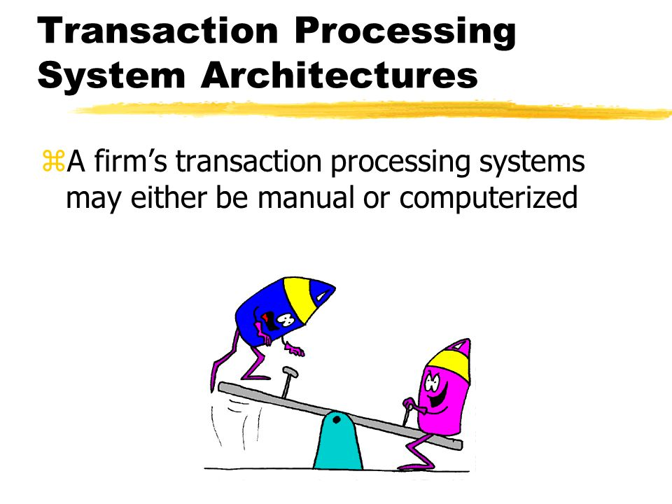 Transaction Processing System Architectures