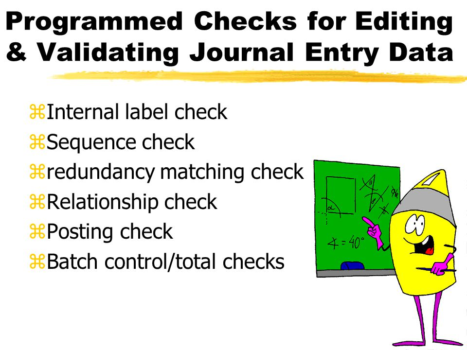 Programmed Checks for Editing & Validating Journal Entry Data