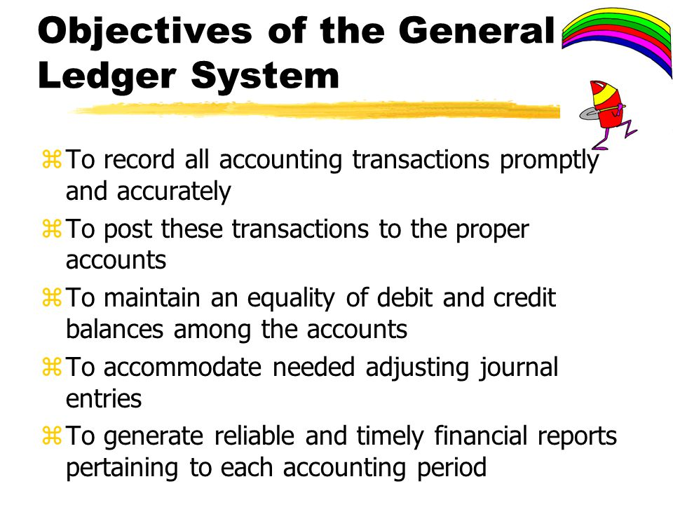 Objectives of the General Ledger System