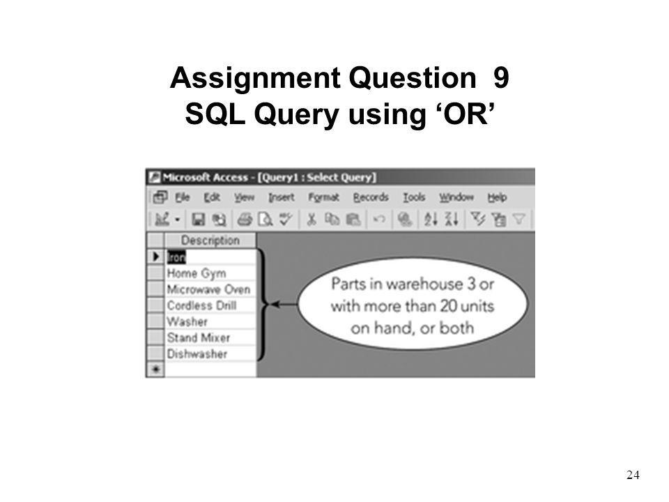 Assignment Question 9 SQL Query using 'OR'