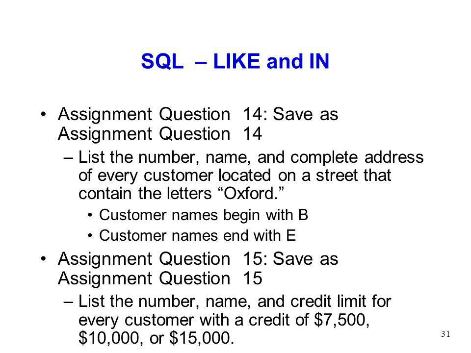 SQL – LIKE and IN Assignment Question 14: Save as Assignment Question 14.