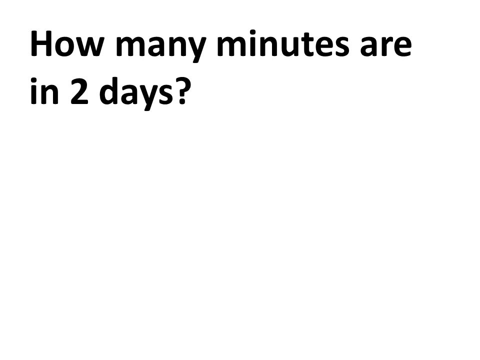 How many minutes are in 2 days