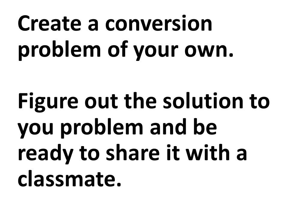 Create a conversion problem of your own